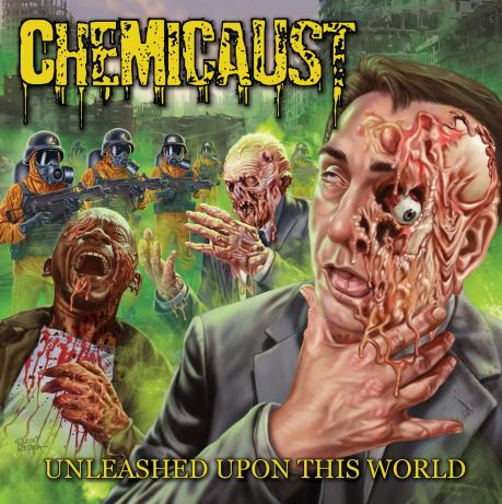 Chemicaust Unleashed upon This World 2018 Heavy Metal Best Debut Album